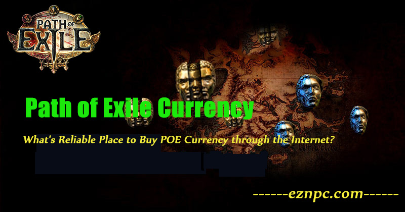 What's Reliable Place to Buy POE Currency through the Internet?