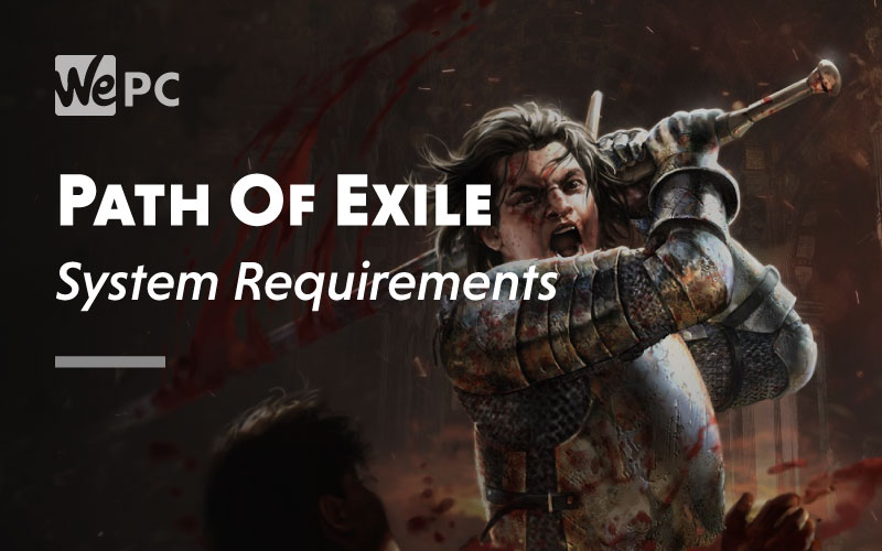 Path of Exile Overview, System Requirements, and Free Download for PC