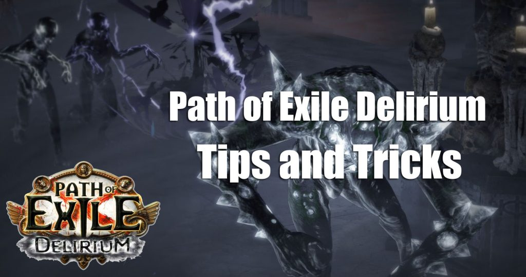 Path of Exile Delirium Tips and Tricks